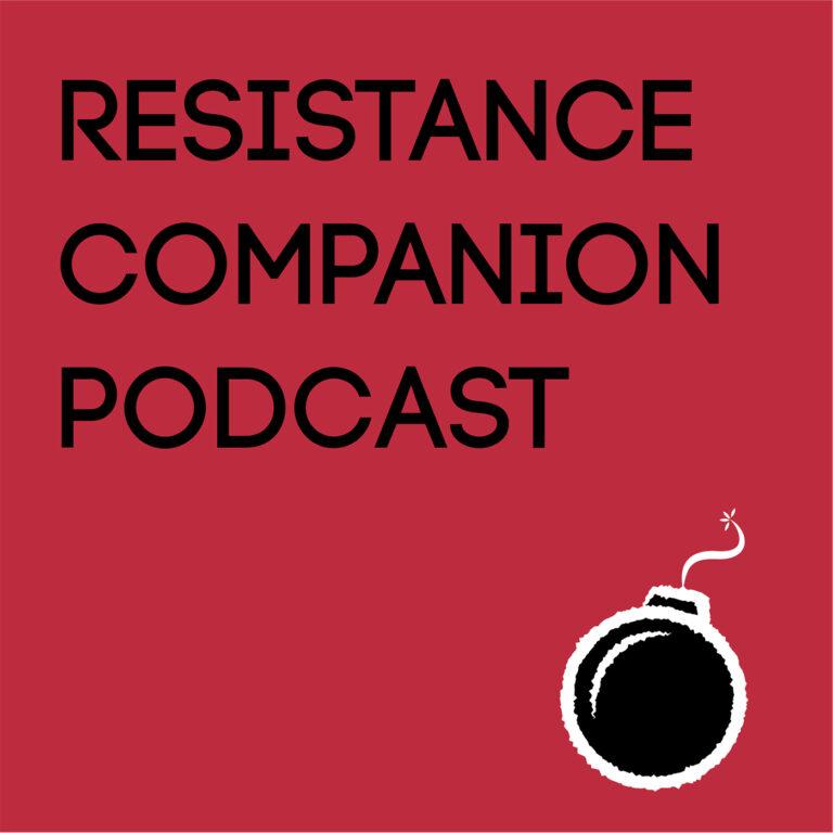 RESISTANCE Companion Podcast